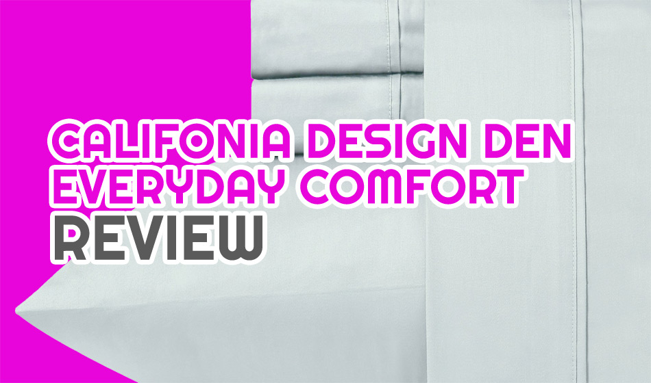 Review: California Design Den Everyday Comfort – 400 Thread Count Sateen Sheets